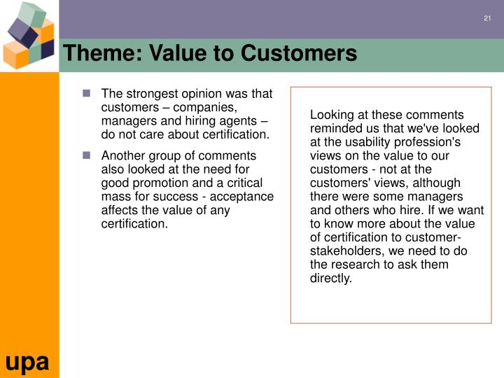 The strongest opinion was that customers – companies, managers and hiring agents – do not care about certification.