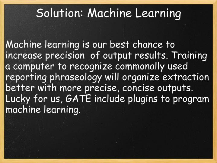 Solution: Machine Learning