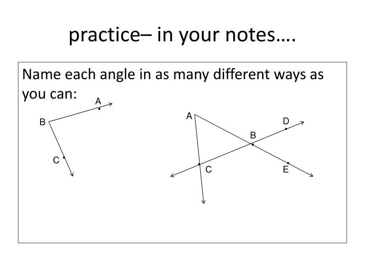 practice– in your notes….