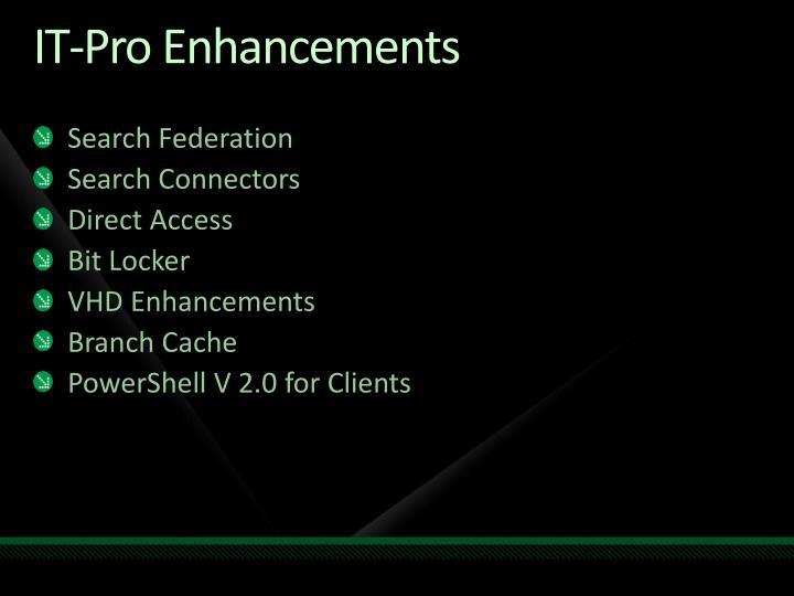IT-Pro Enhancements