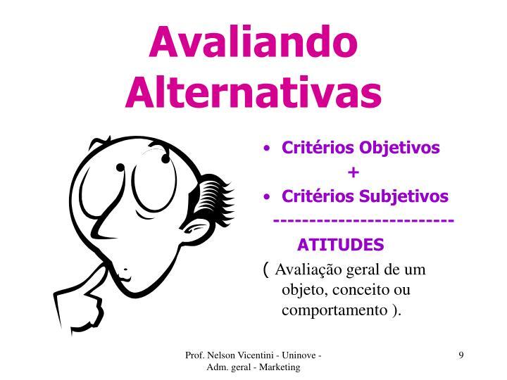 Avaliando Alternativas