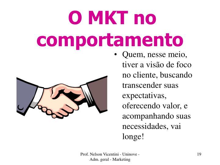 O MKT no comportamento
