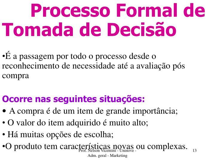 Processo Formal de           Tomada de Decisão