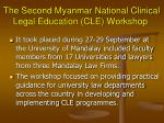 the second myanmar national clinical legal education cle workshop