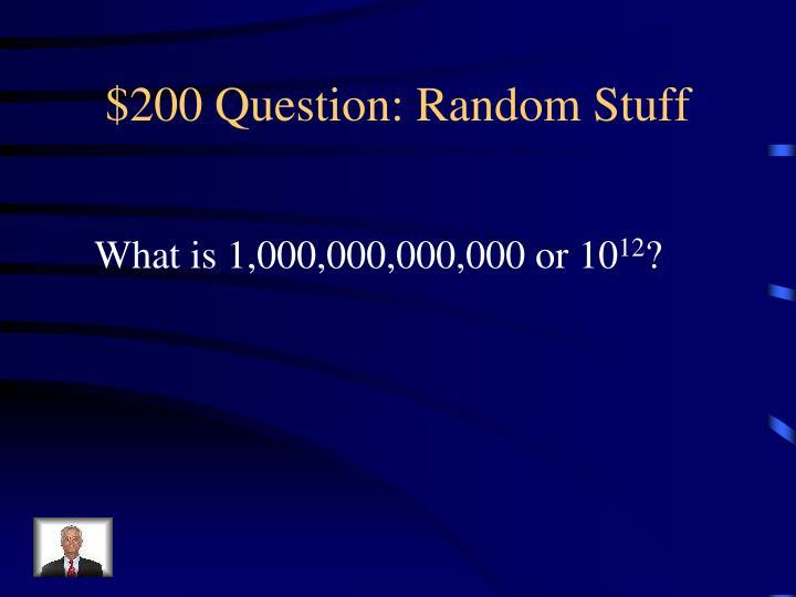$200 Question: Random Stuff