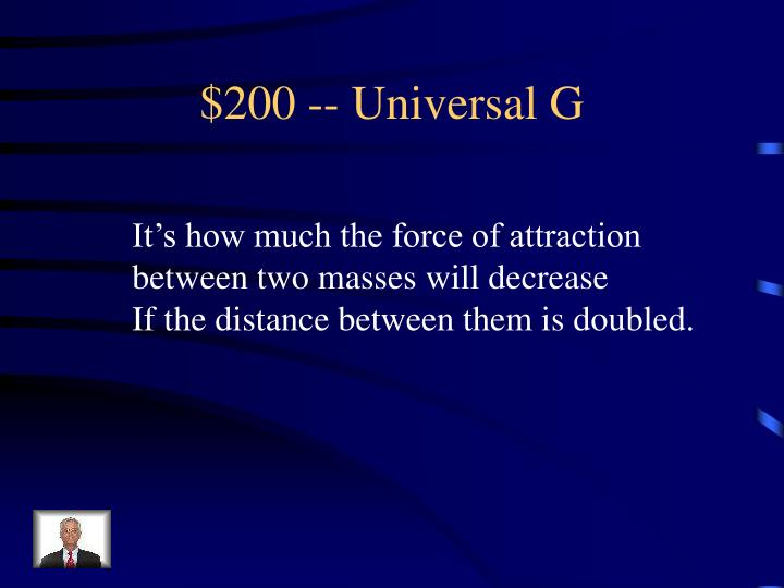 $200 -- Universal G