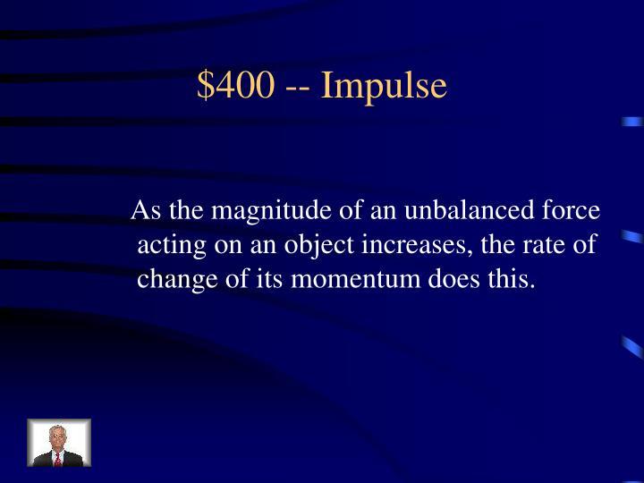 $400 -- Impulse