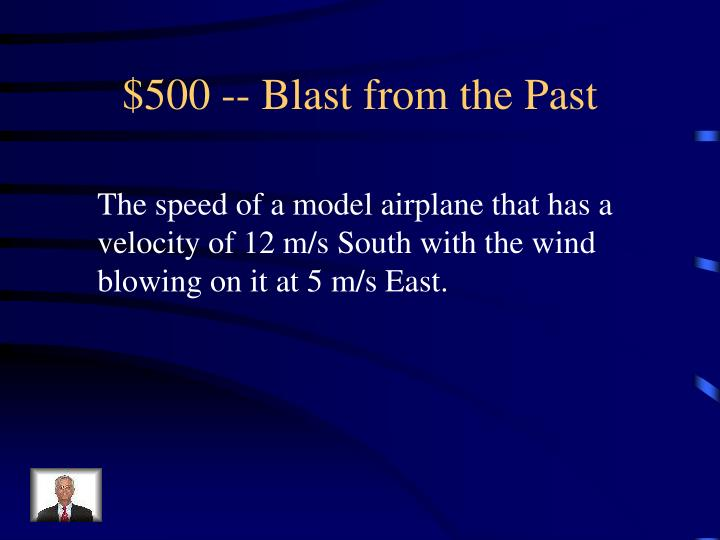 $500 -- Blast from the Past