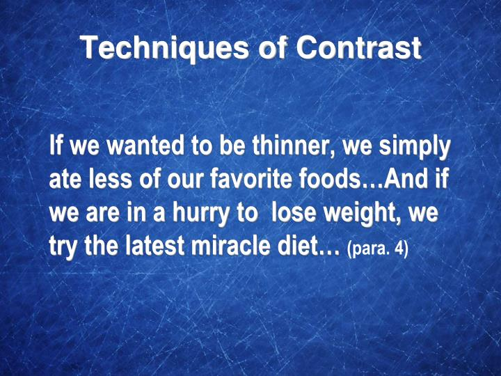 If we wanted to be thinner, we simply ate less of our favorite foods…And if we are in a hurry to  lose weight, we try the latest miracle diet…