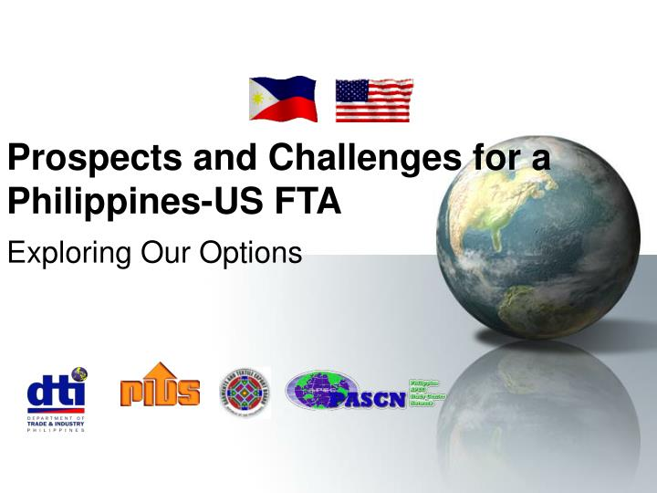 Prospects and Challenges for a Philippines-US FTA