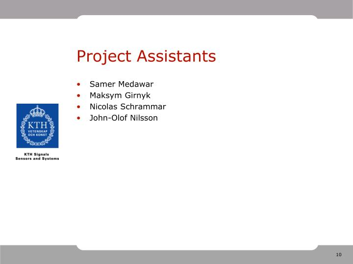 Project Assistants