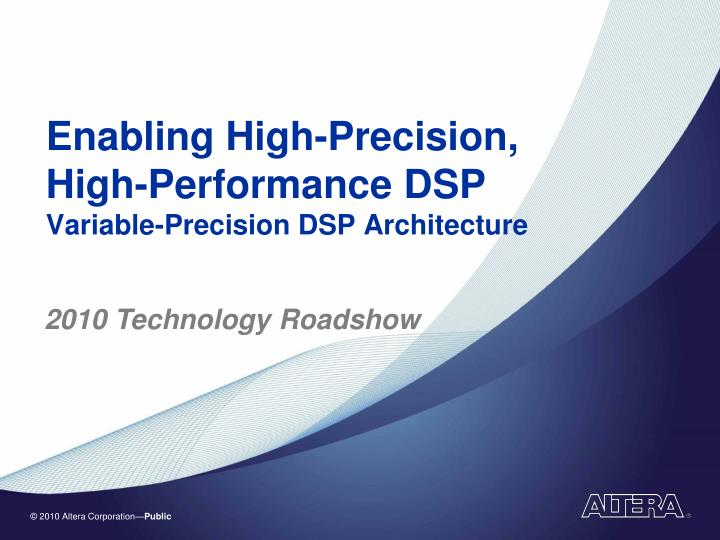 Enabling high precision high performance dsp variable precision dsp architecture
