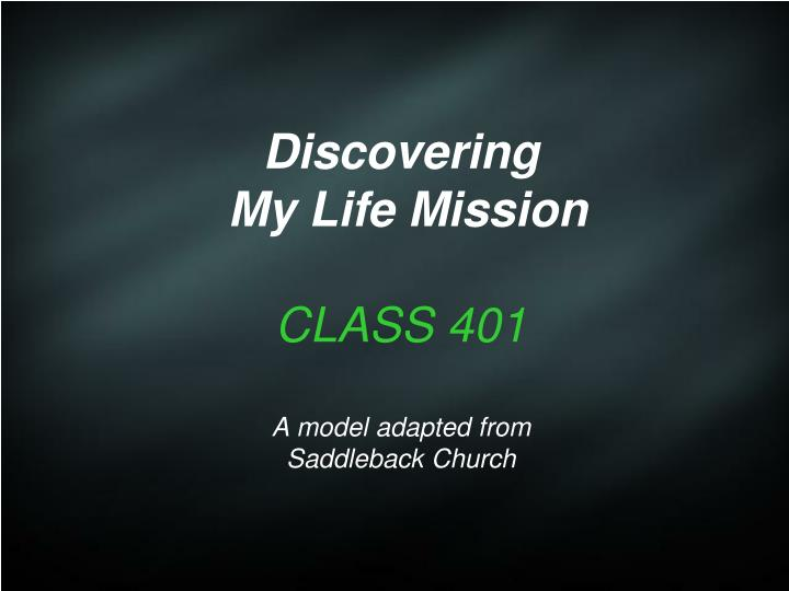 discovering my life mission class 401 a model adapted from saddleback church n.