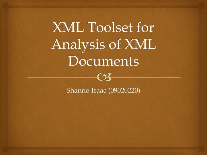 xml toolset for analysis of xml documents n.