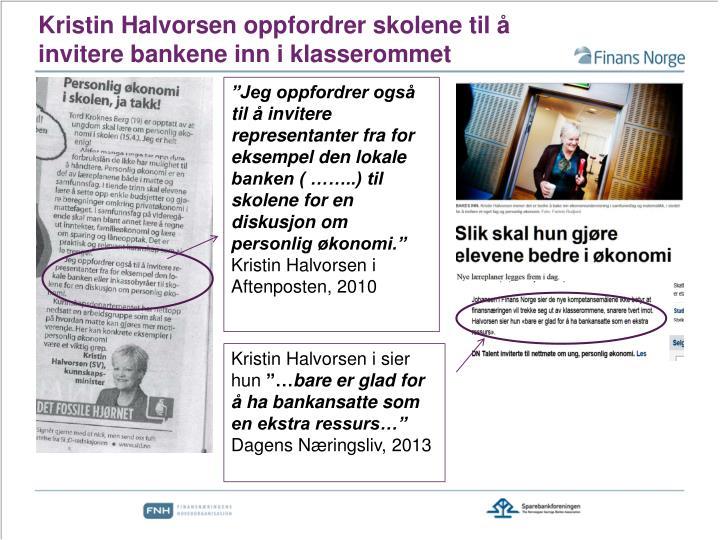 Kristin Halvorsen oppfordrer skolene til å invitere bankene inn i klasserommet