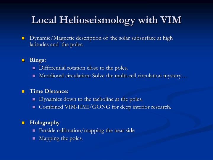Local Helioseismology with VIM