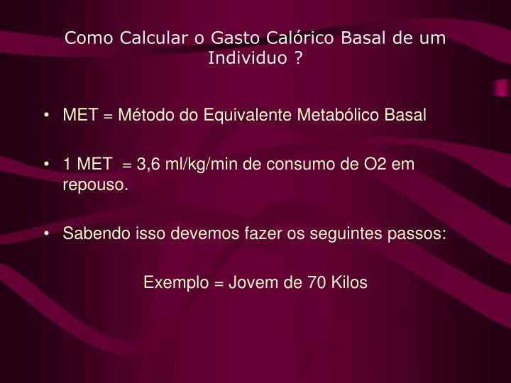 Como Calcular o Gasto Calórico Basal de um Individuo ?
