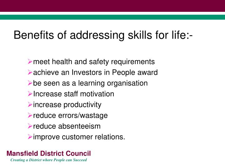 Benefits of addressing skills for life:-