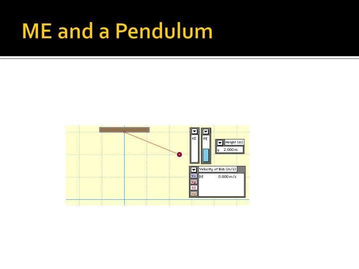 ME and a Pendulum