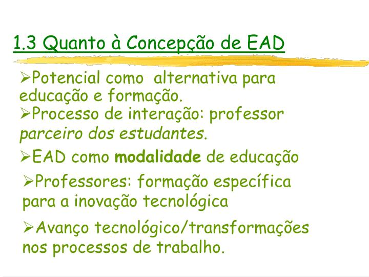 1.3 Quanto à Concepção de EAD