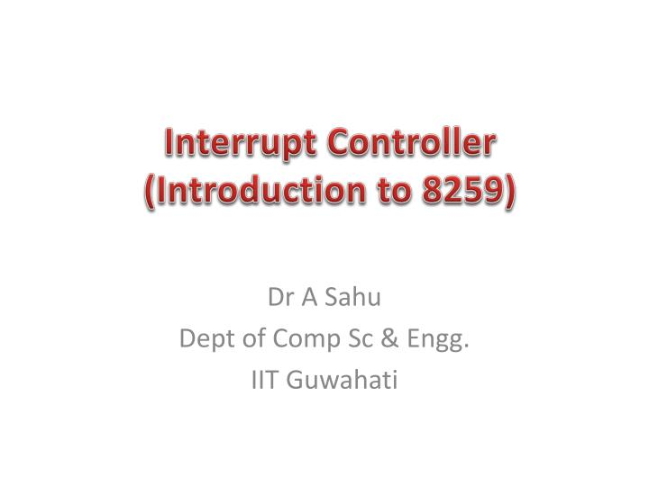 Interrupt ControllerIntroduction To 8259
