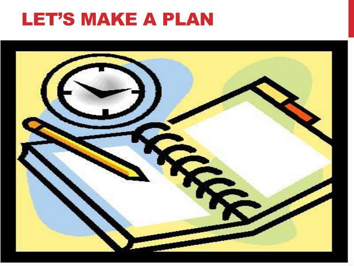 Let's Make a Plan