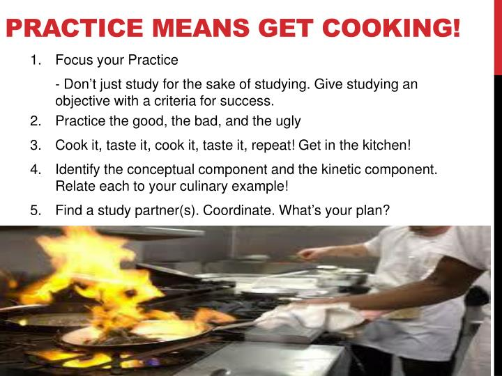 Practice Means Get Cooking!