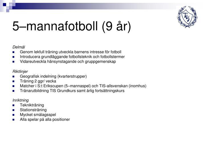 5–mannafotboll (9 år)