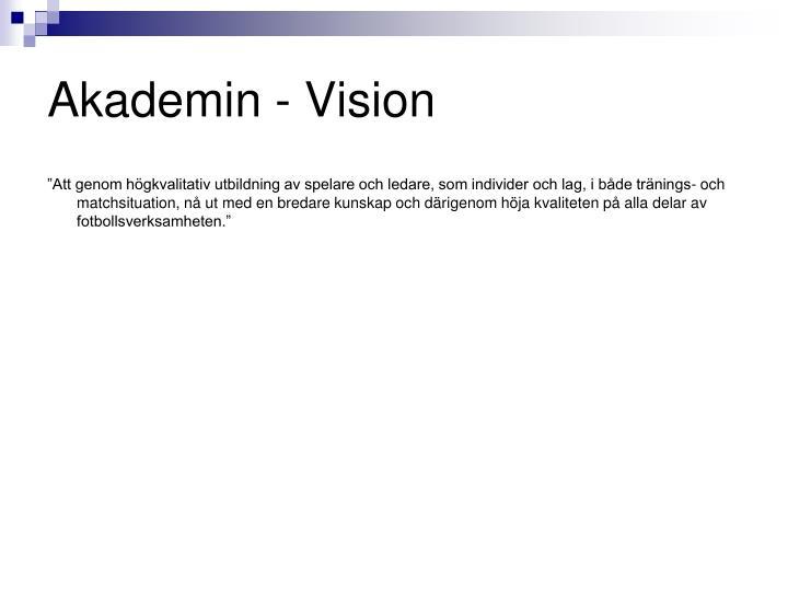 Akademin - Vision