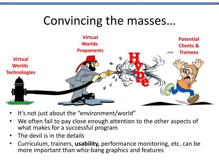 Convincing the masses…
