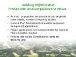 guiding objective 12 provide clear land use policies and values