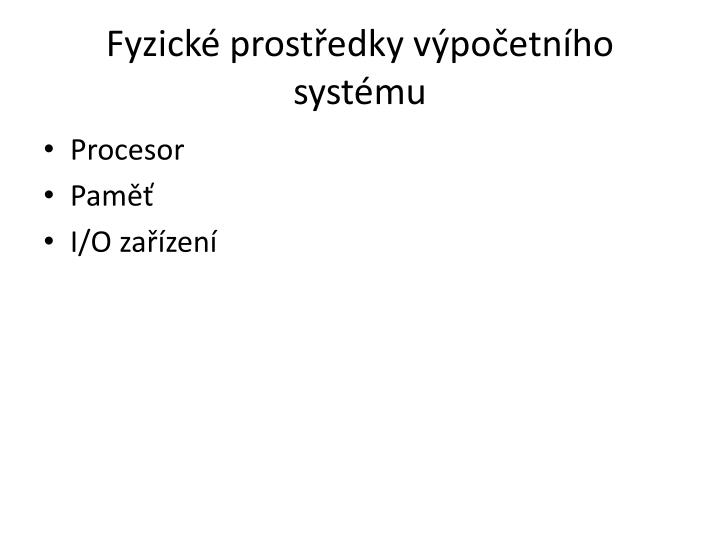Fyzické prostředky výpočetního systému