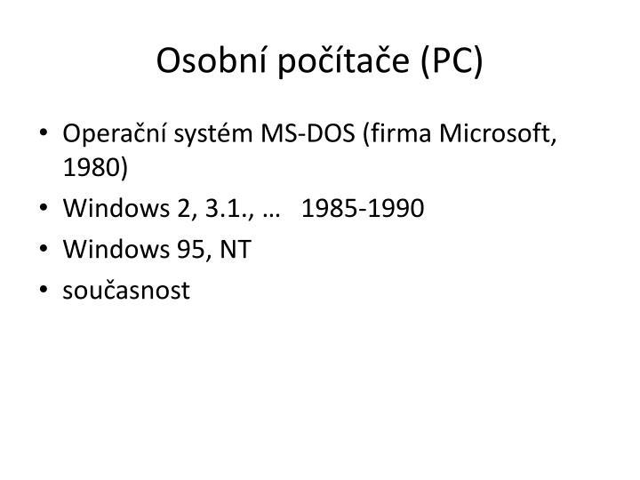 Osobní počítače (PC)