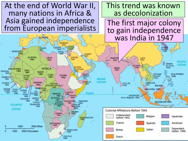 At the end of World War II, many nations in Africa & Asia gained independence from European imperialists