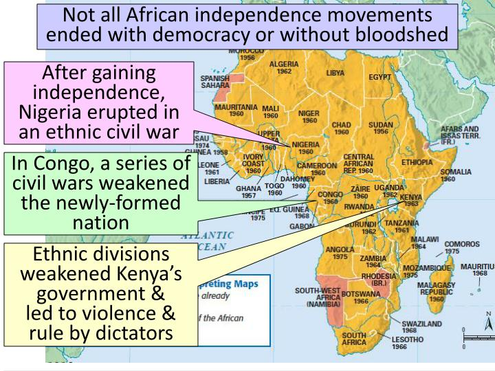 Not all African independence movements ended with democracy or without bloodshed