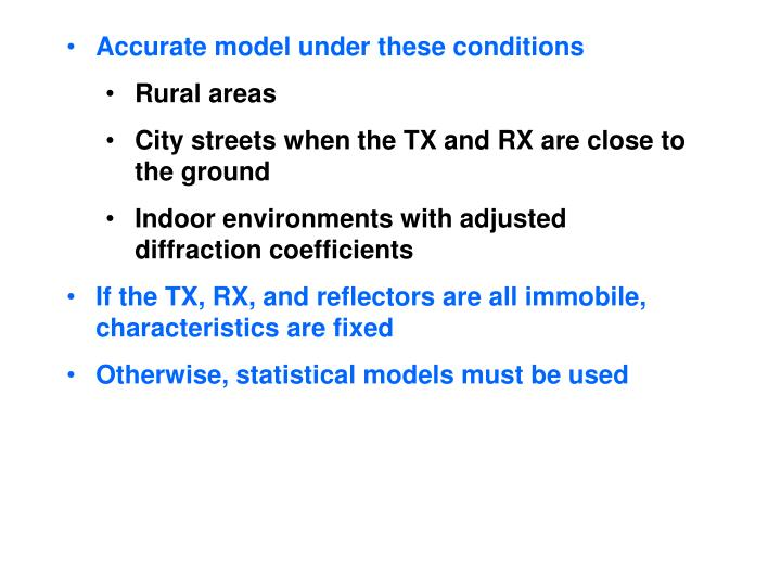 Accurate model under these conditions