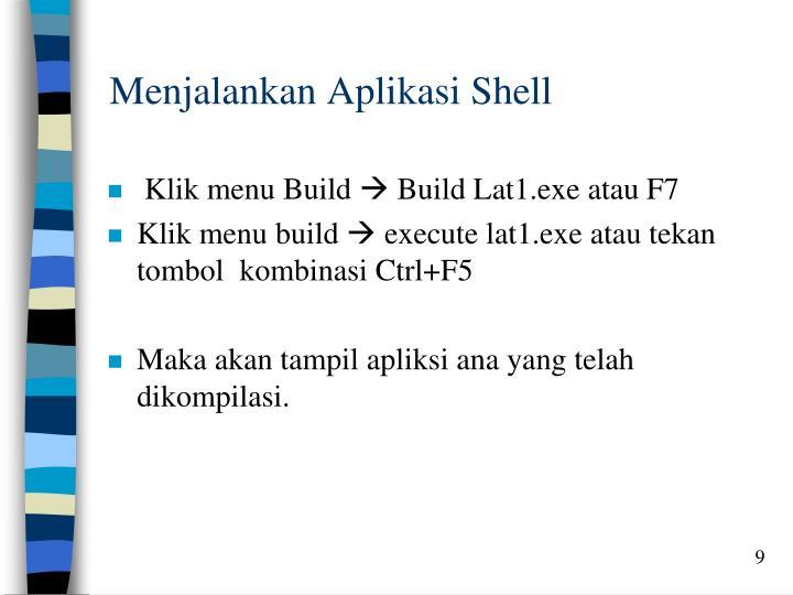 Menjalankan Aplikasi Shell