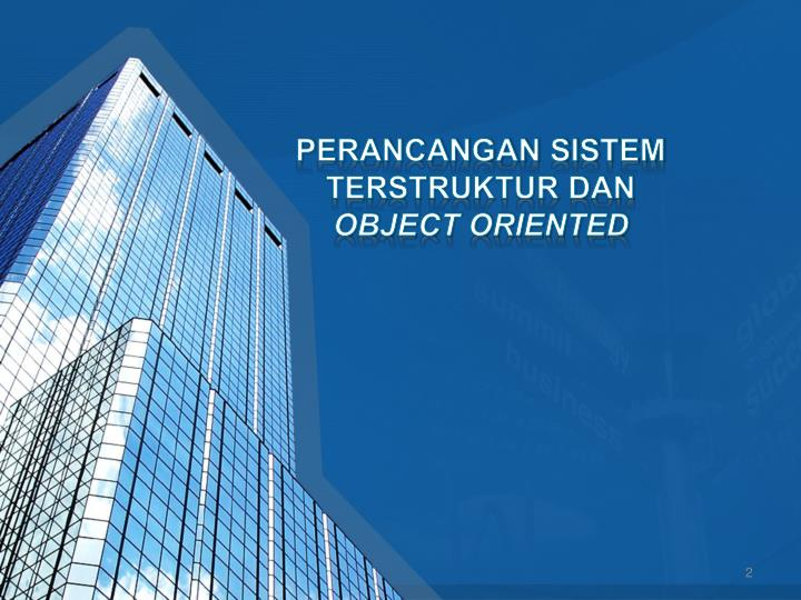 Perancangan sistem terstruktur dan object oriented