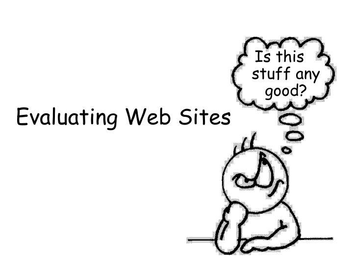 Evaluating Web Sites
