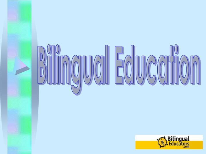 Ppt bilingual education powerpoint presentation id6125122 bilingual education toneelgroepblik Gallery