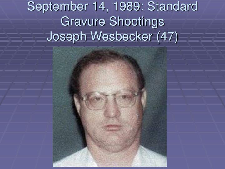 September 14, 1989: Standard Gravure Shootings