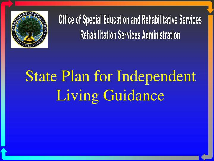 state plan for independent living guidance n.