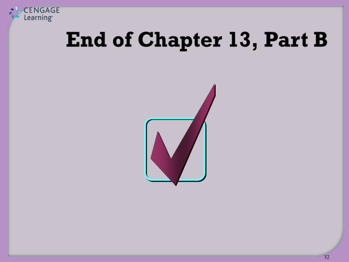 End of Chapter 13, Part B