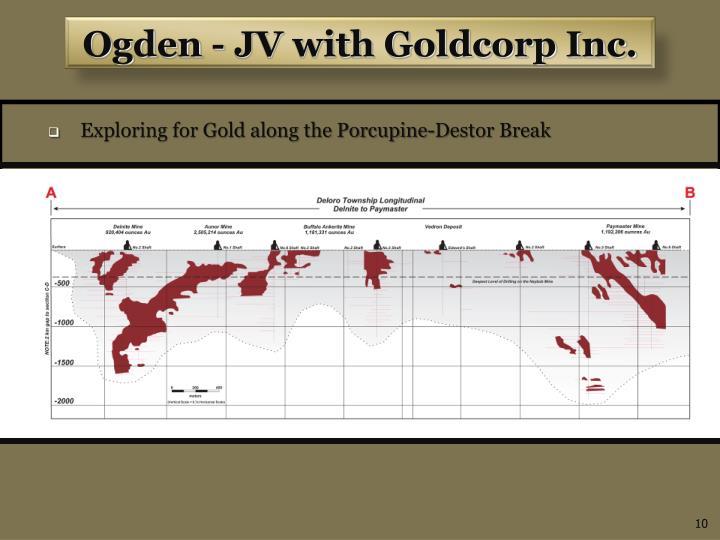 Ogden - JV with Goldcorp Inc.