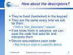 how about the descriptors