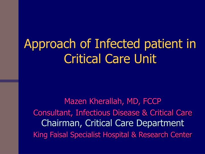 approach of infected patient in critical care unit n.