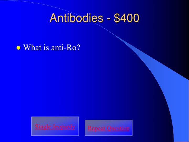 Antibodies - $400