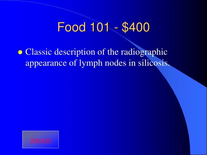 Food 101 - $400
