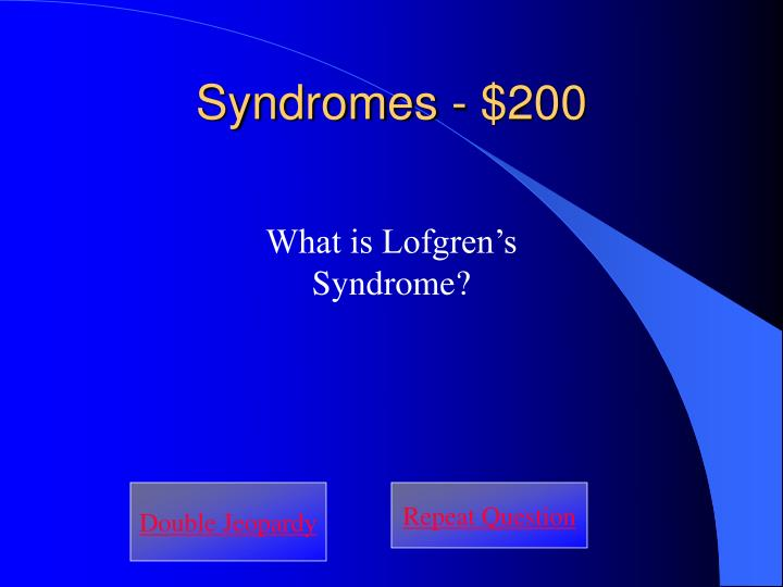 Syndromes - $200