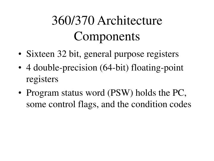 360/370 Architecture Components